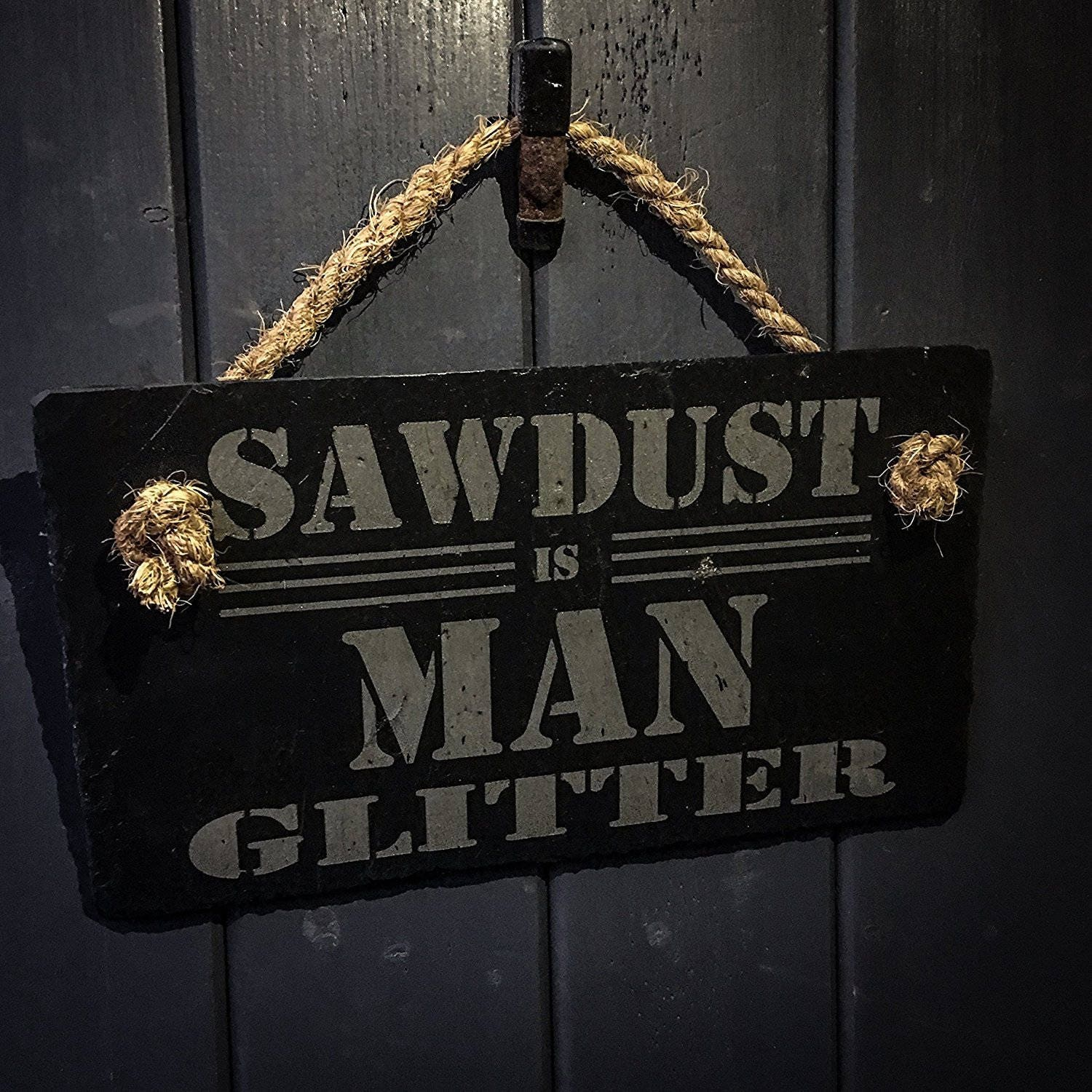 Sawdust Is Man Glitter  with Jute Rope Slate Hanging Sign