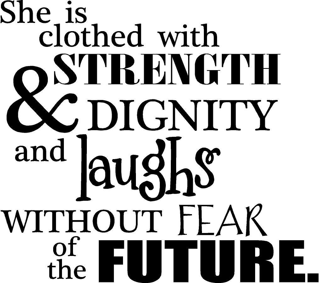 She Is Clothed With Strength And Dignity And She Laughs: She Is Clothed With Strength And Dignity And By VinylLettering