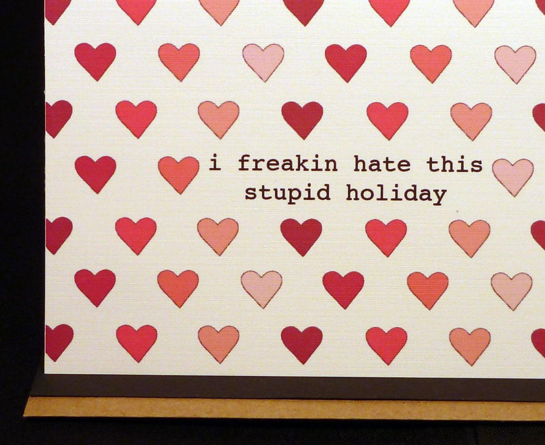 anti Valentine - funny Valentine - hate Valentine's Day - humorous - friend