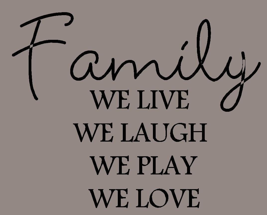 Items Similar To Family We Live We Laugh We Play We