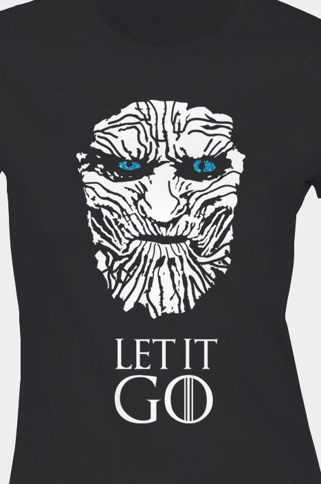 Game Of Thrones and Frozen funny Let it Go White Walker Ladies fit TShirt