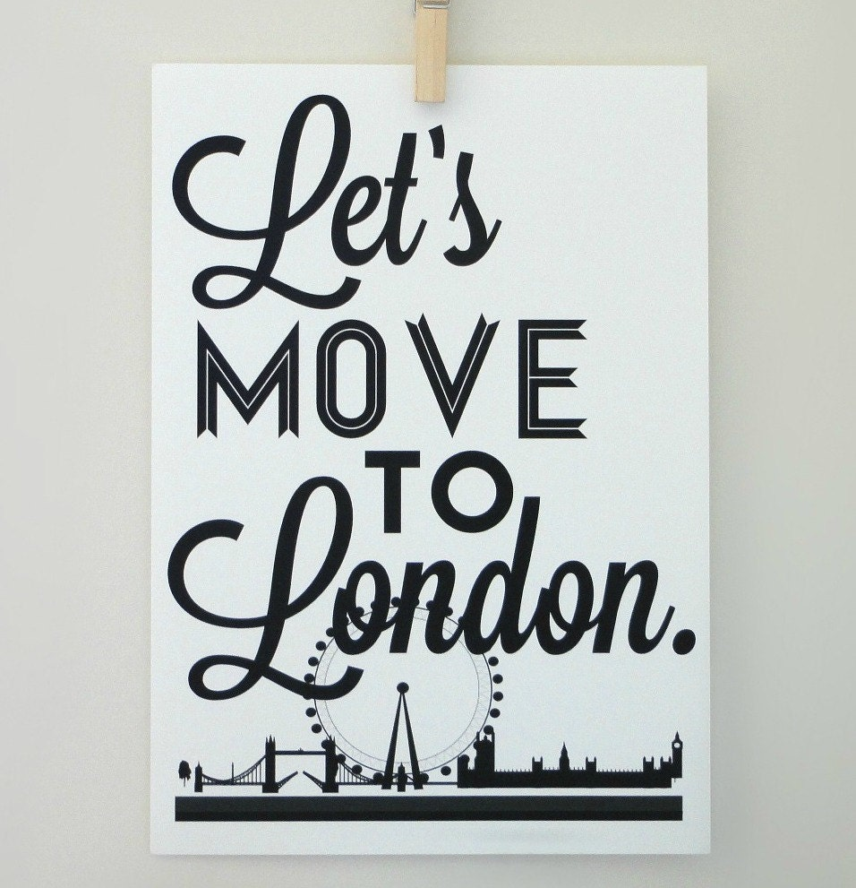 Lets Move to London Typography Print Archival Matte A4 Poster - SacredandProfane