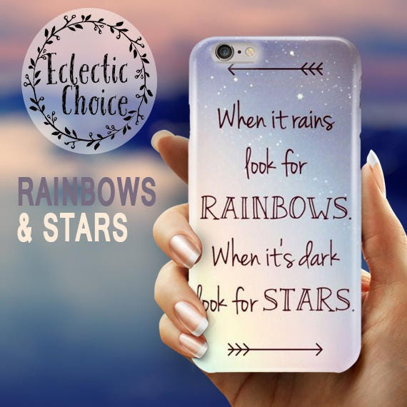 Rainbows and Stars Quote iPhone 6s case iPhone 7 Plus case iPhone 6 case 5s 5c  Cute  cover  when it rains look for rainbows when its