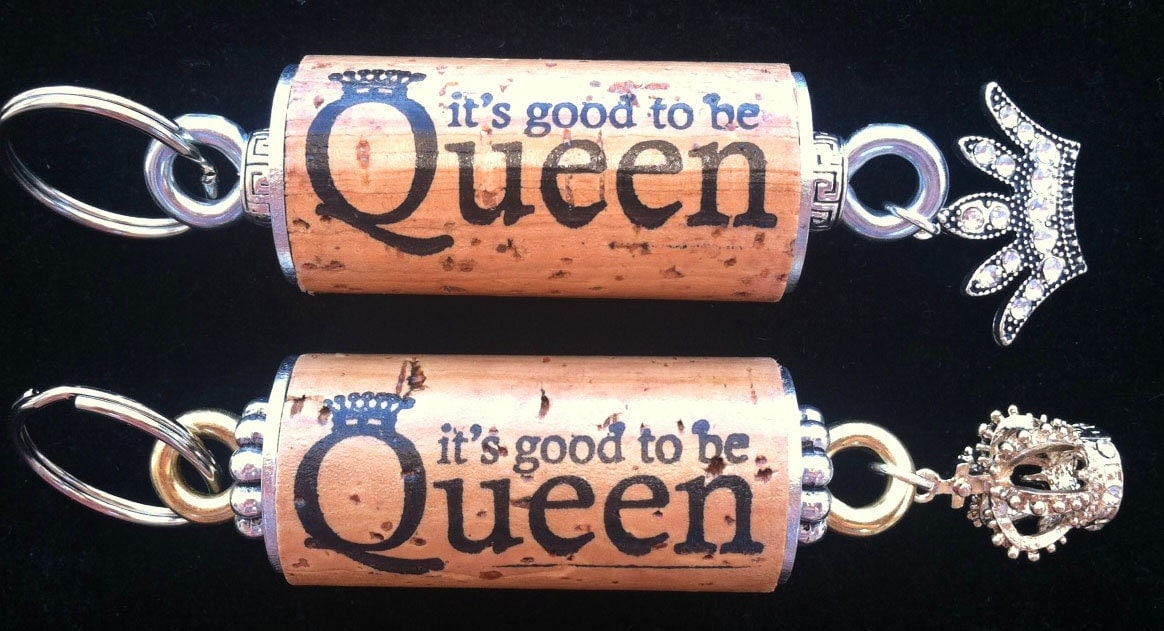 It's Good to be Queen Wine Cork Keychain - WineCorkGoodness