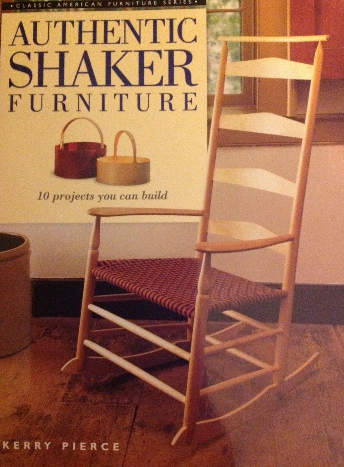 authentic shaker furniture 10 projects you can build by kerry pierce