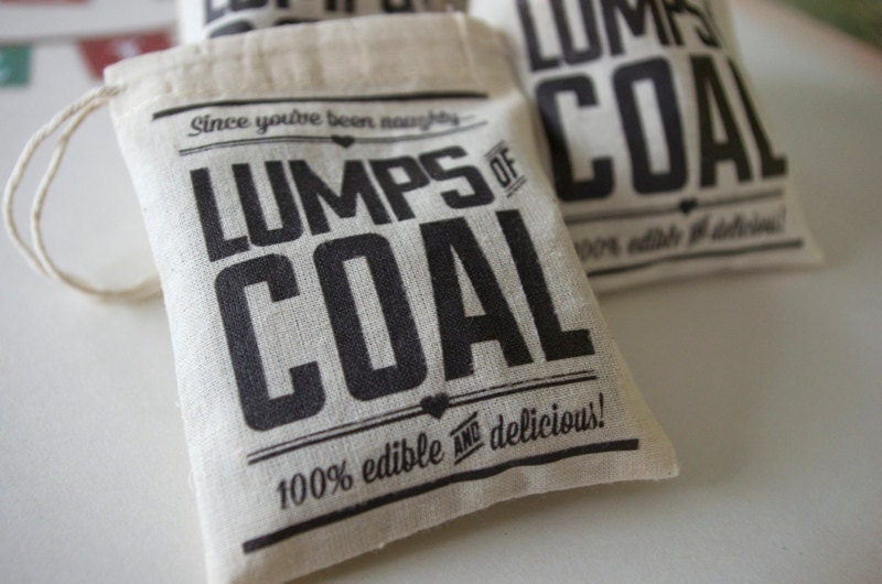 PRE-ORDER: Lumps of Coal - Christmas Gag Gift - heat pressed muslin drawstring bag -NO candy option- Stocking Stuffer for Naughty Friends