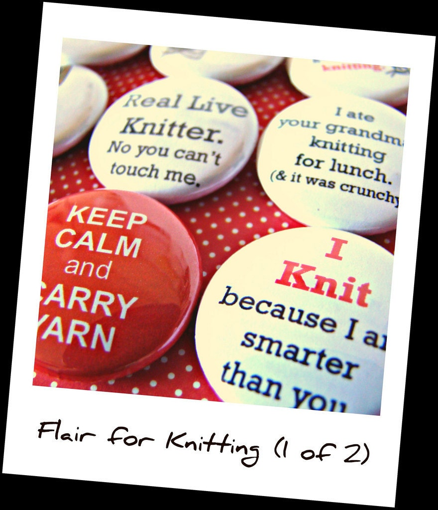 Pin Back Buttons Badges Knitting Humor- Knitting Flair 1 of 2 - Pack of 9