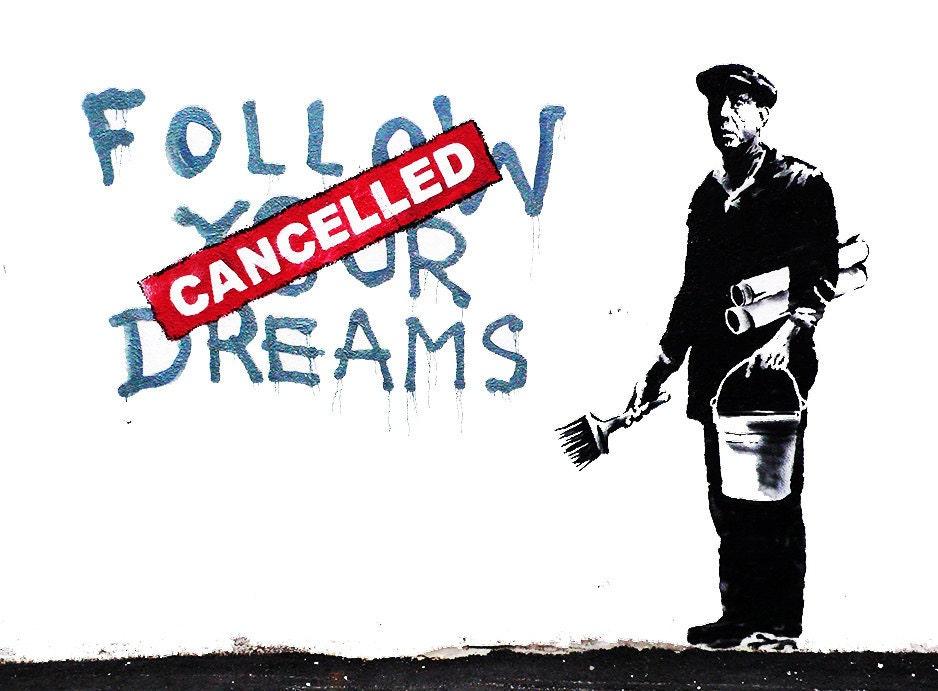 Follow Your Dreams CANCELLED Banksy U.K. by HotMonkeyGraphics: www.etsy.com/listing/92515354/follow-your-dreams-cancelled-banksy-uk