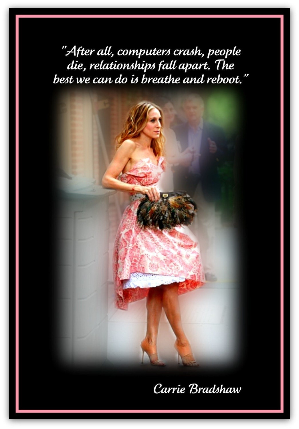 Best Friendship Quotes Sex And The City : Quotes from carrie bradshaw after all computers by artsharyne