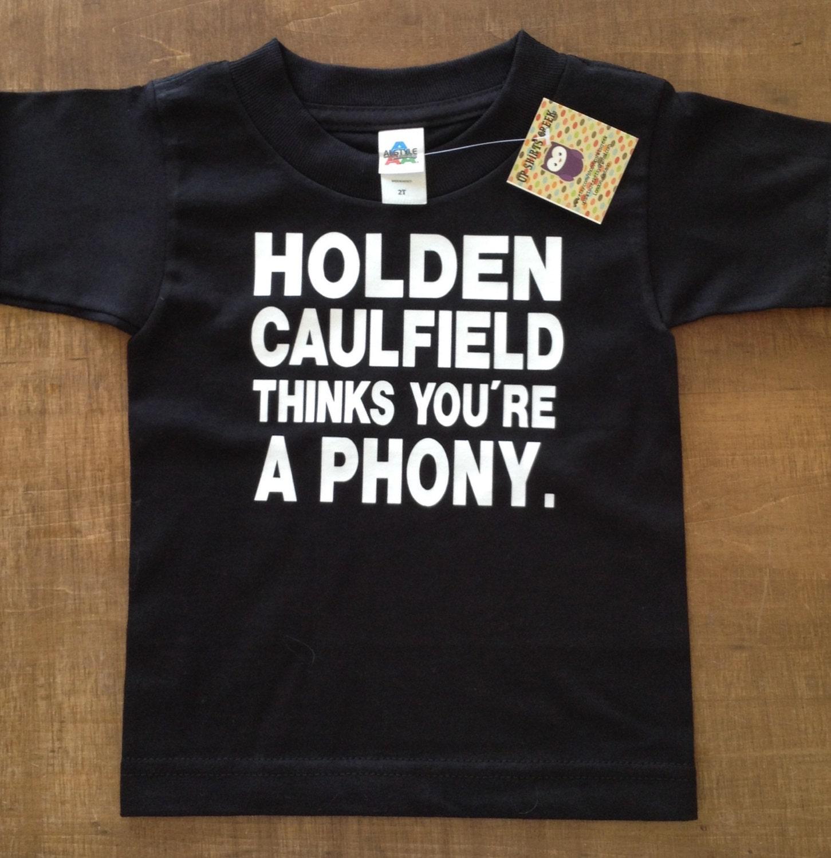 holden caulfield thinks youre a phony shirt english