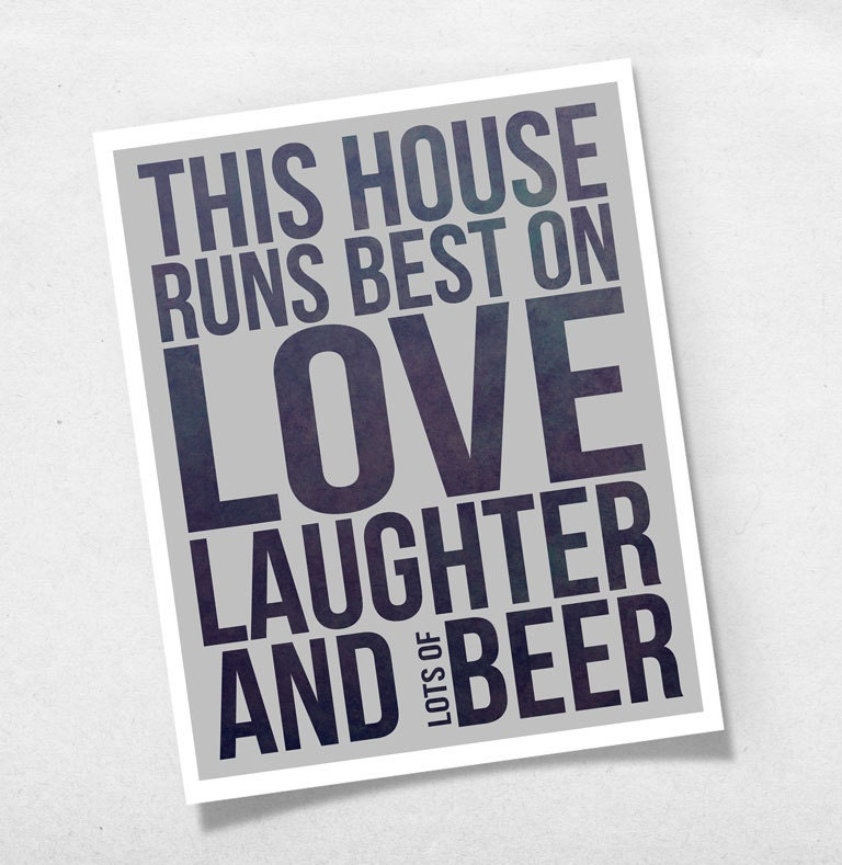 Modern quote this house runs best on love laughter by for Modern house quotes