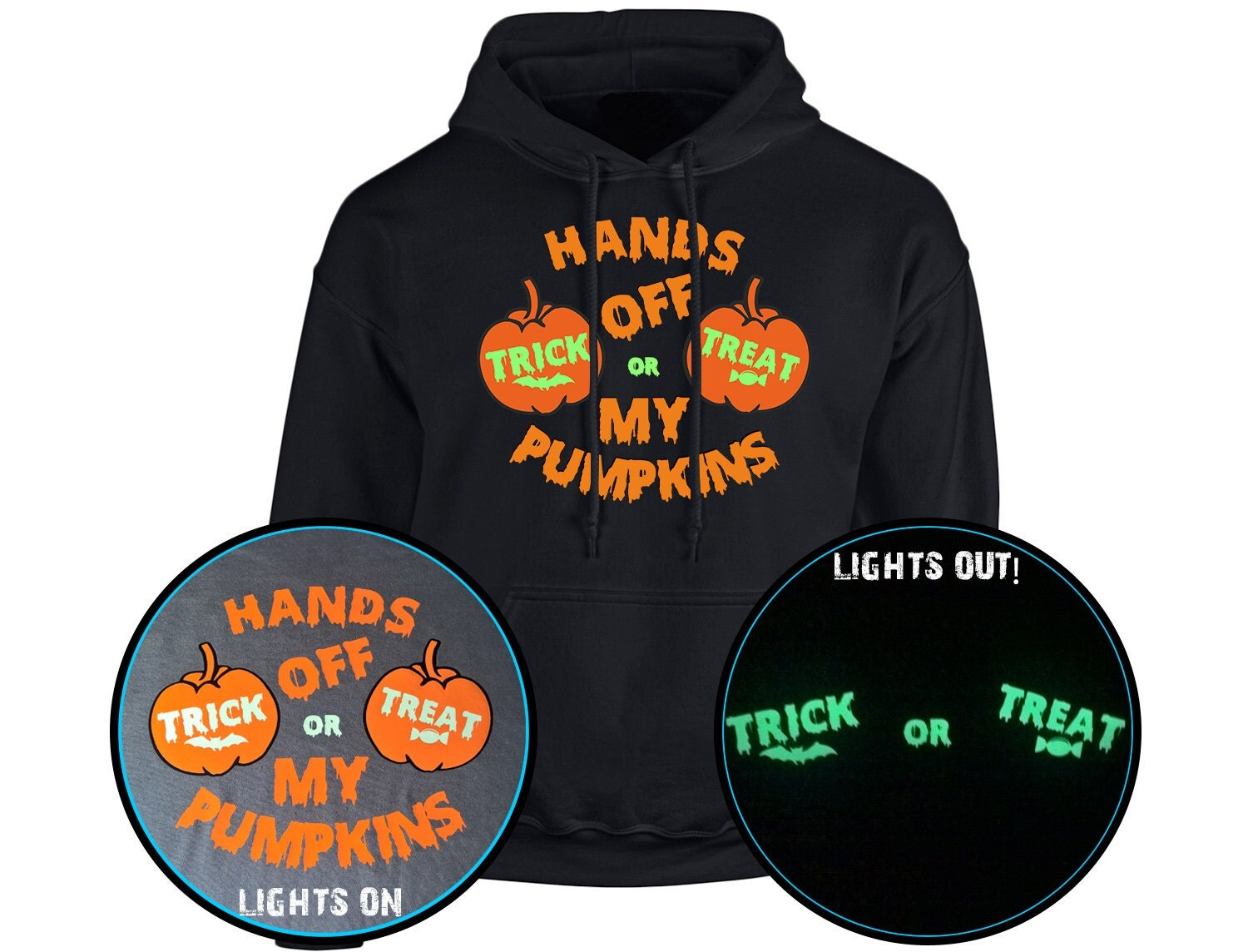 Hands Off My Pumpkins Trick or Treat GLOW IN DARK Adult Unisex Halloween Hoodie (6 Colours)