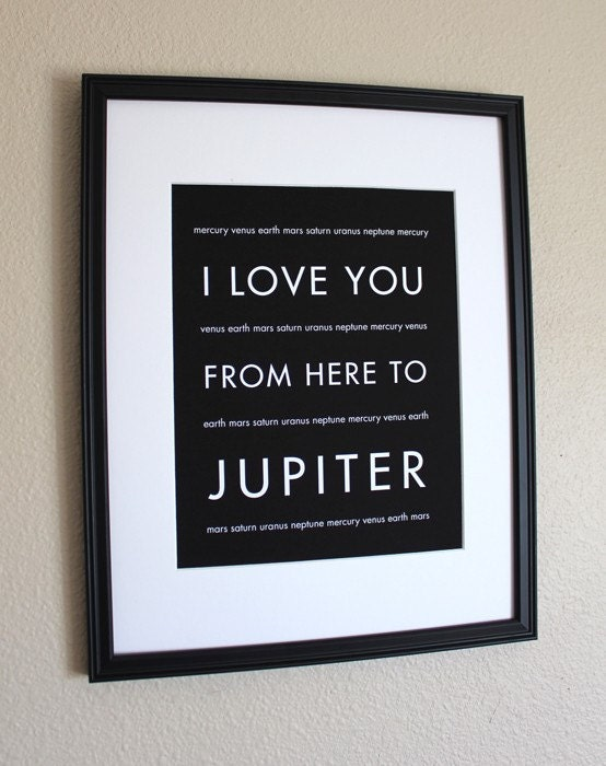 Outer Space Art Print, I Love You From Here To JUPITER, 8x10, Choose Color, Unframed