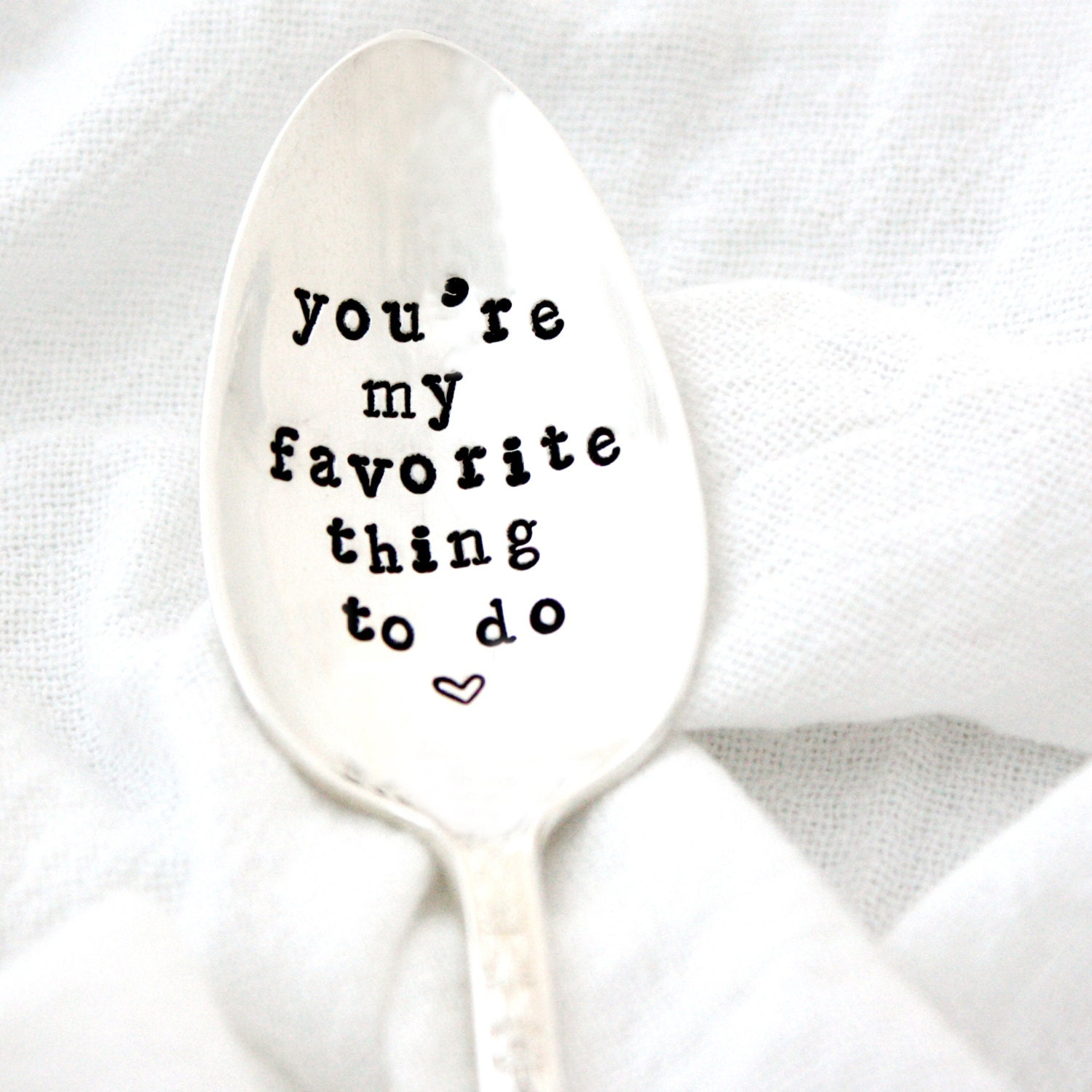 You're My Favorite Thing To Do. Hand stamped coffee spoon for a cheeky valentines day gift.
