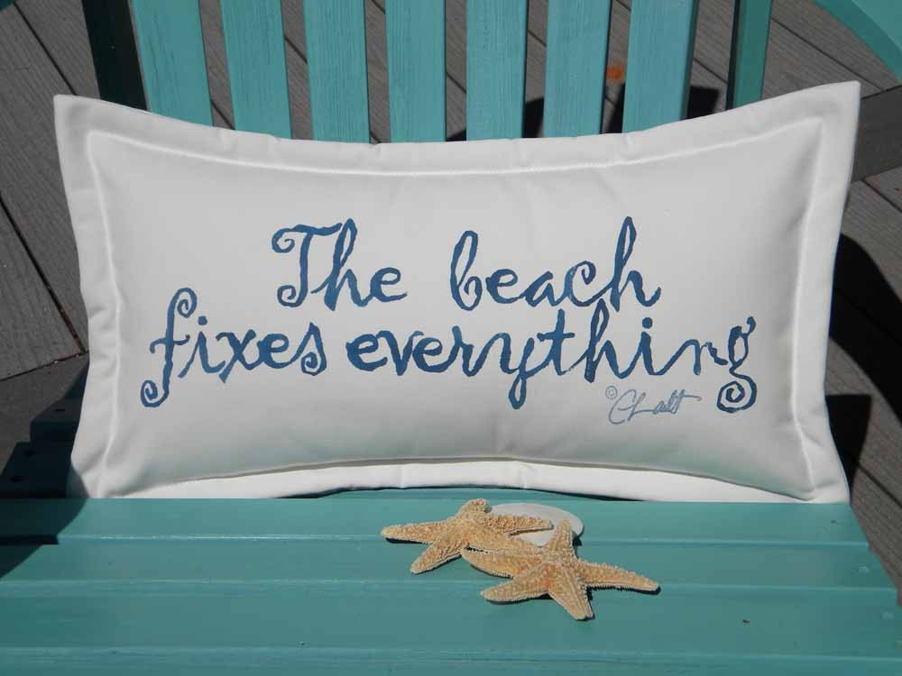 "The BEACH FIXES EVERYTHING outdoor pillow your choice of lettering color on white background 12""x20"" Crabby Chris Original - crabbychris"