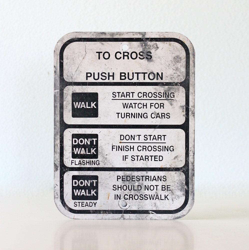 Vintage Traffic Sign - Cross Walk Button Sign