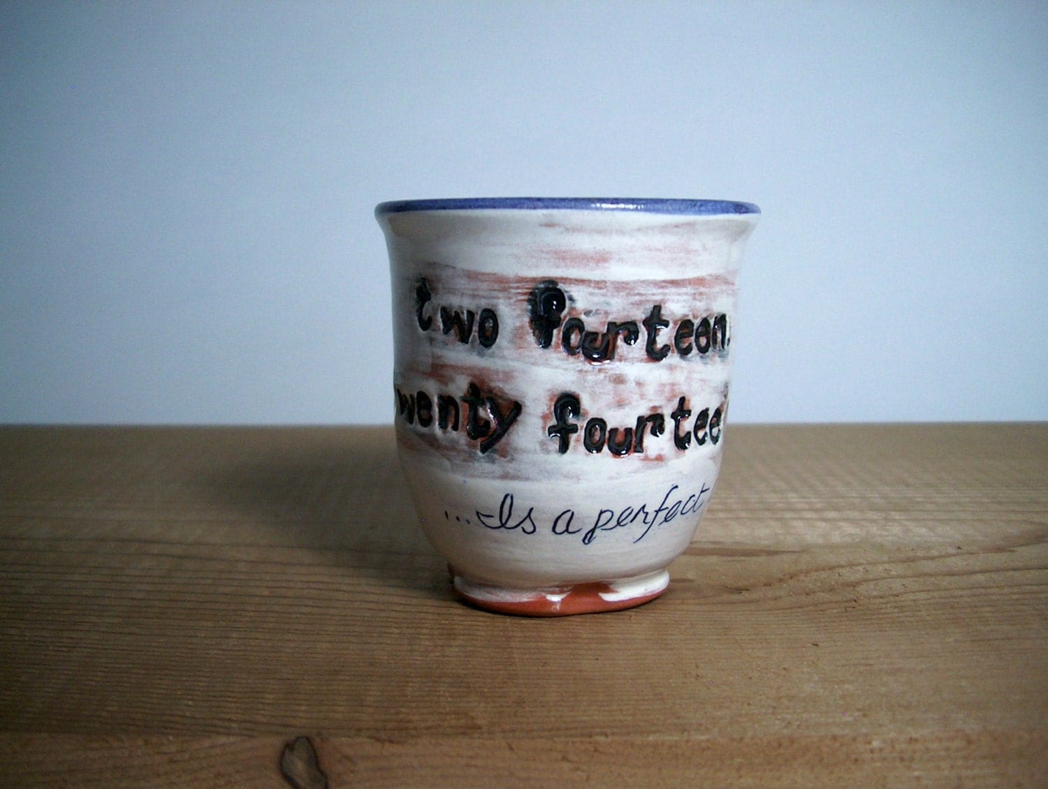 """Small bowl... """"2/14/2014 is a perfect day""""... to remember this one, perfect day."""