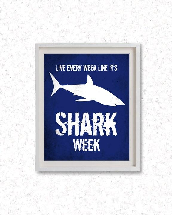 "8""x10"" or 11""x14"" Printable Art  / Digital Poster ' Live Every Week Like It's Shark Week '  - JPG z072 - Febystan"