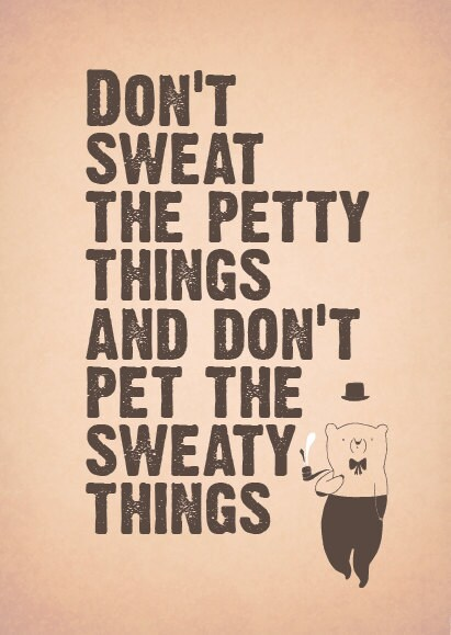 Don't Sweat The Petty Things (peach)