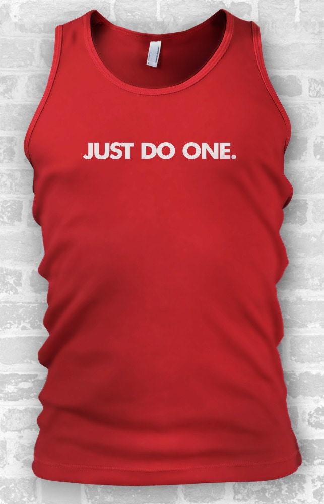 Just Do One  Mens Tank  Workout Clothes  Funny Tank Tops  Running Shirt  Gym Clothes  Festival Clothing