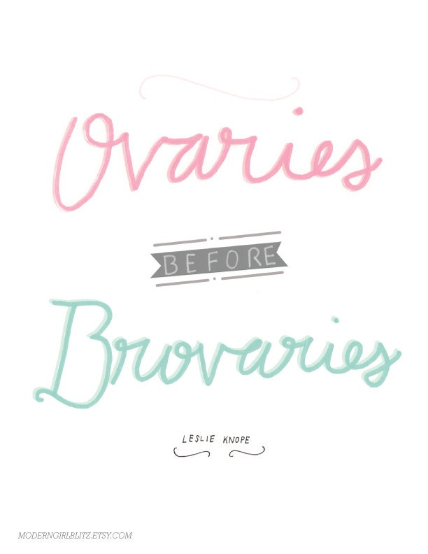 Items similar to 8.5 x 11 Ovaries Before Brovaries Print on Etsy Leslie Knope Ovaries Before Brovaries