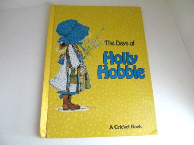 Vintage Days of Holly Hobbie A Cricket Book, Picture Book, 1977 American Greetings Platt and Munk Childrens Book