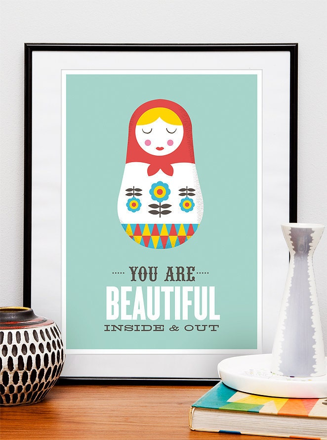 Inspirational quote print, Russian Doll art print poster, children, matryoshka, love print, nursery art, You are beautiful inside and out A3