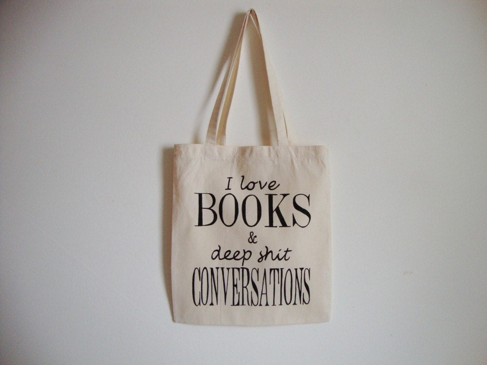 I love BOOKS & deep shit CONVERSATIONS, Handpainted Tote Bag, Cool Library Tote Bag, Long Handles Canvas Tote, Unique Bag, Made in Slovenia