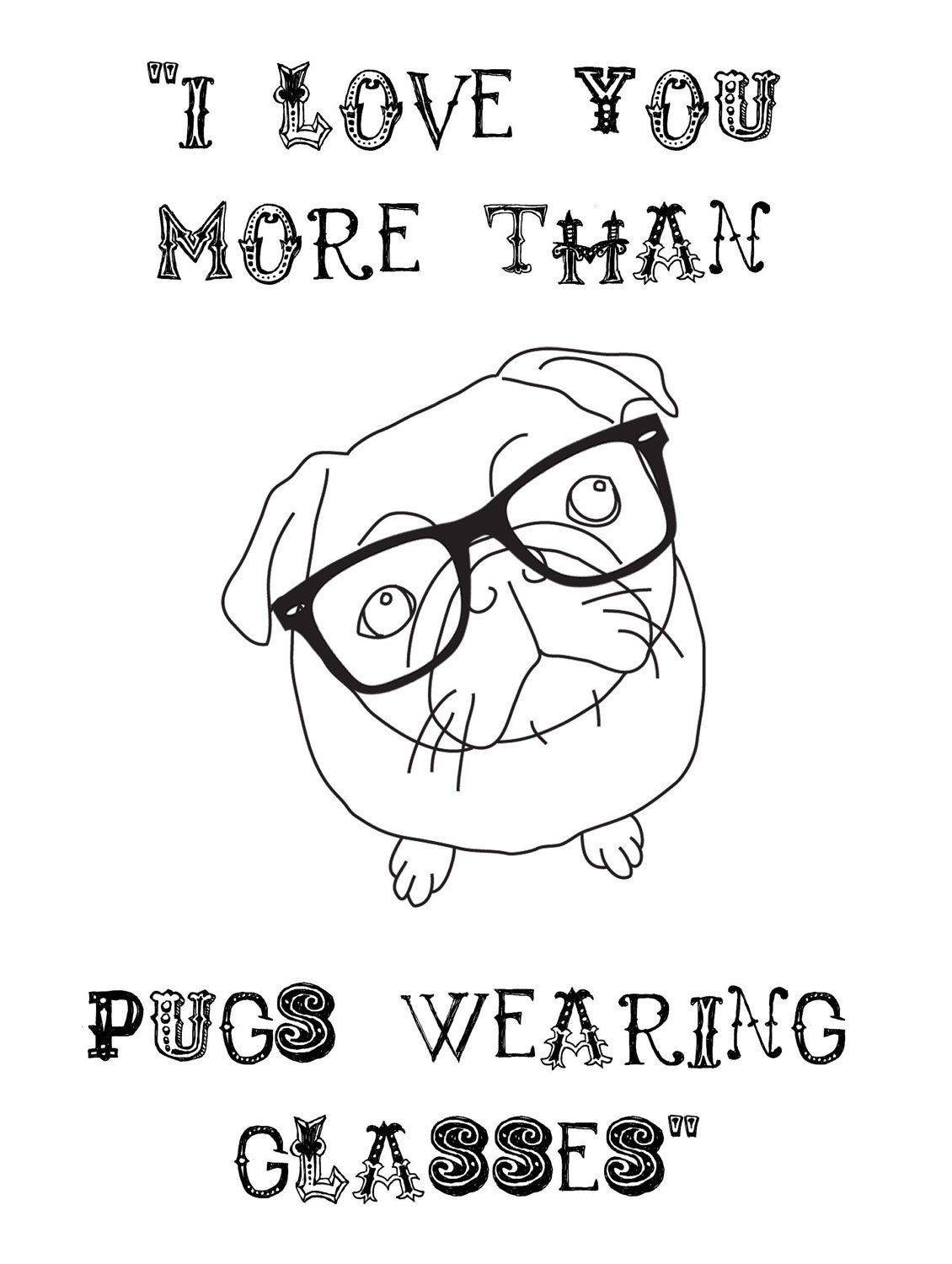 I Love You More Than...Pugs Wearing Glasses, white A6 card with matching envelope