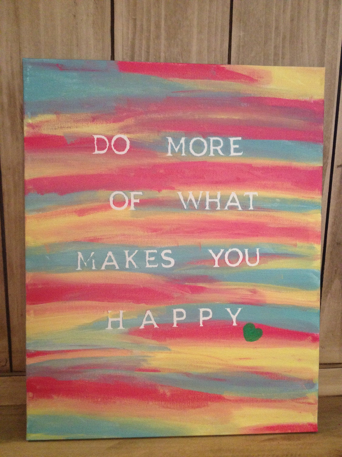 Canvas quote painting do more of what makes you by wordoftheheart - Exterior painting quotes set ...