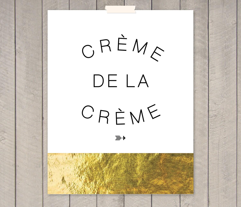 "Creme de la Creme - 8 X 10"" Gold Foil Print"