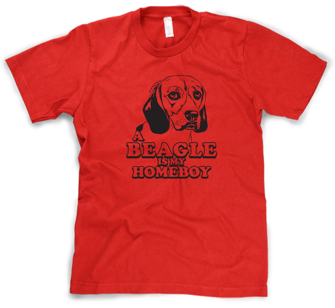 Beagle is my Homeboy Shirt