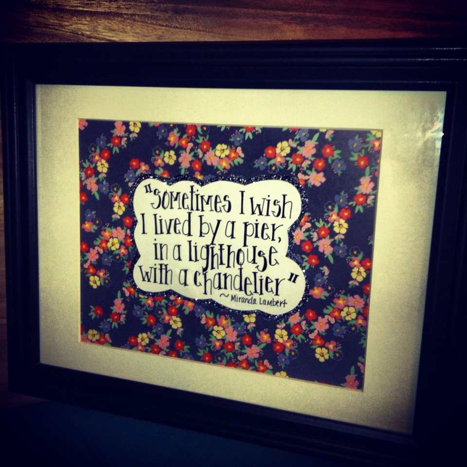 Framed Lyrics Handwritten Art - in a lighthouse with a cHaNdElIeR, Miranda Lambert