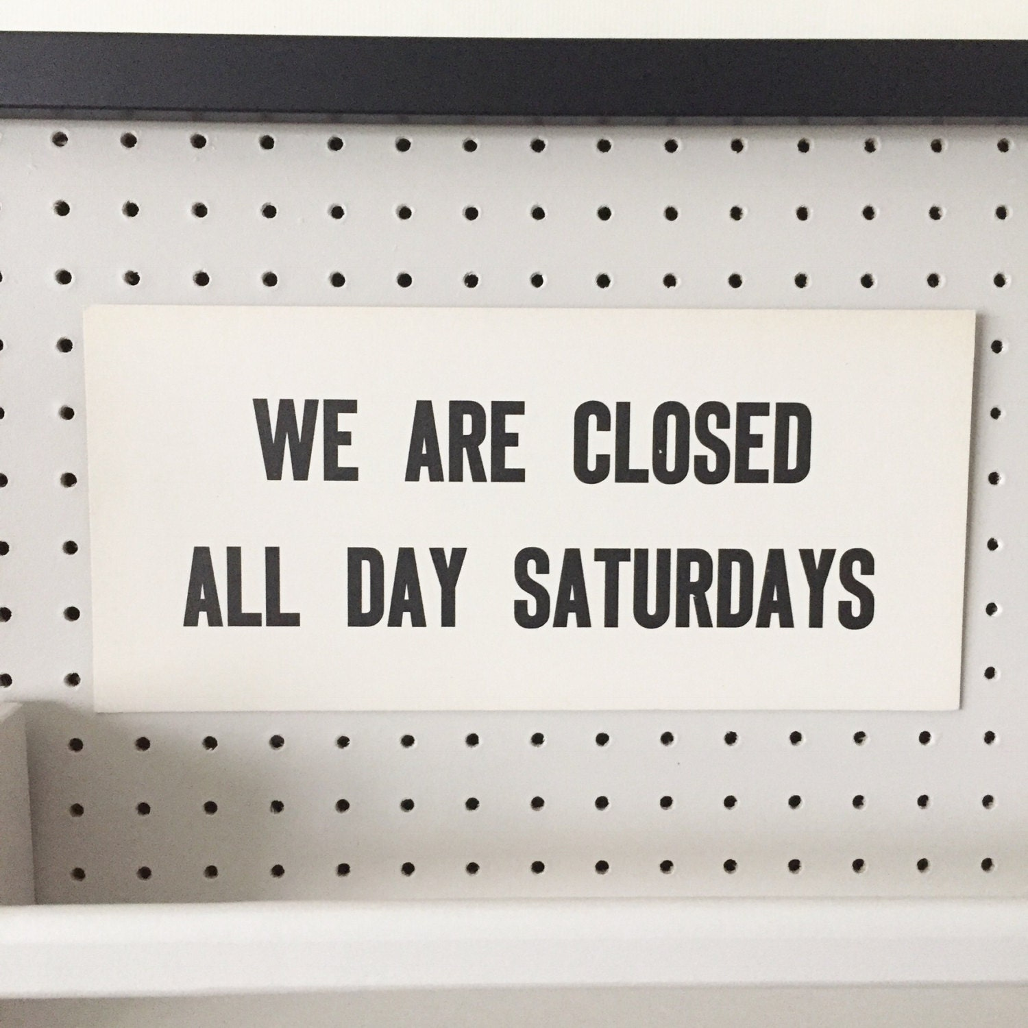 Small vintage sign  We Are Closed All Day Saturdays  Unframed