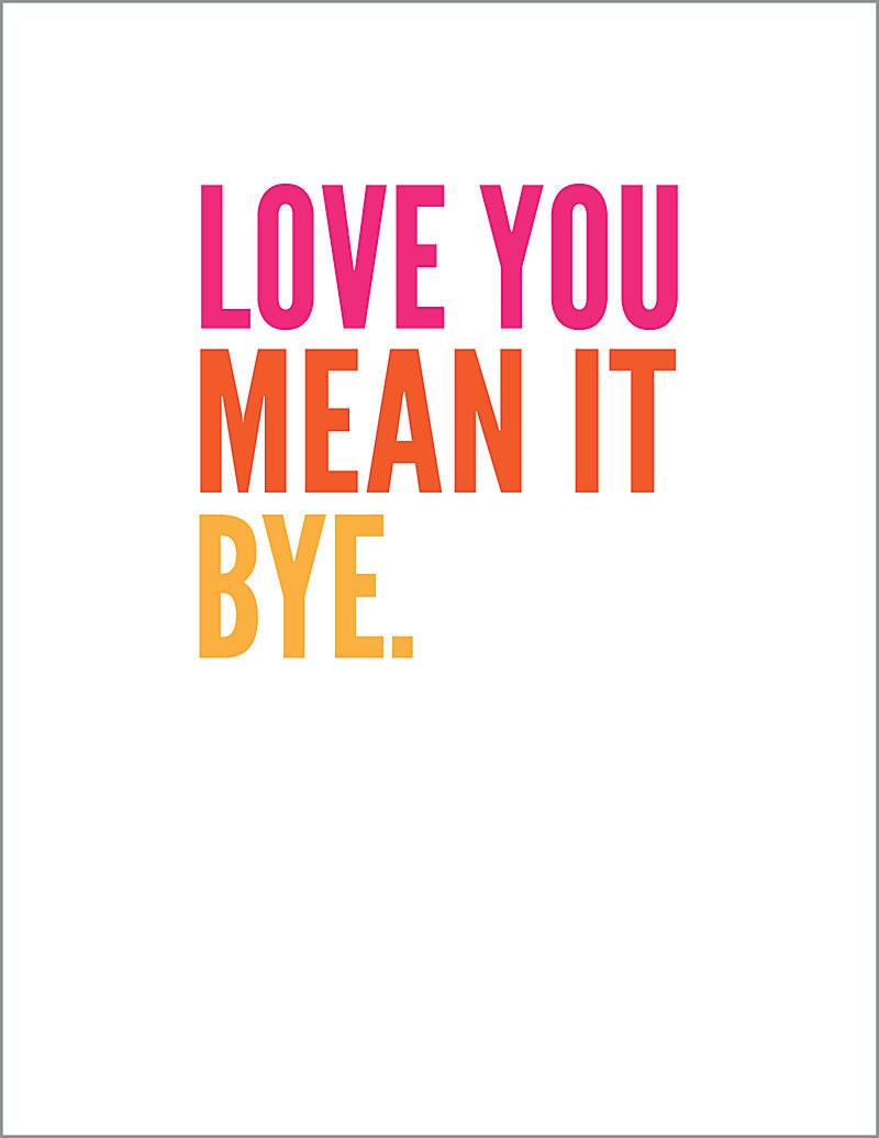 Love You Mean It Bye 11x14 Print By Southernfriedpaper