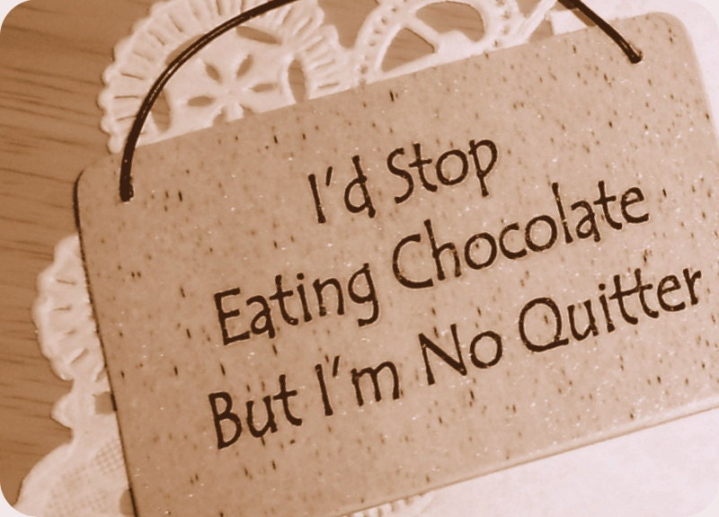 Humorous Chocolate Signs - Funny Signs