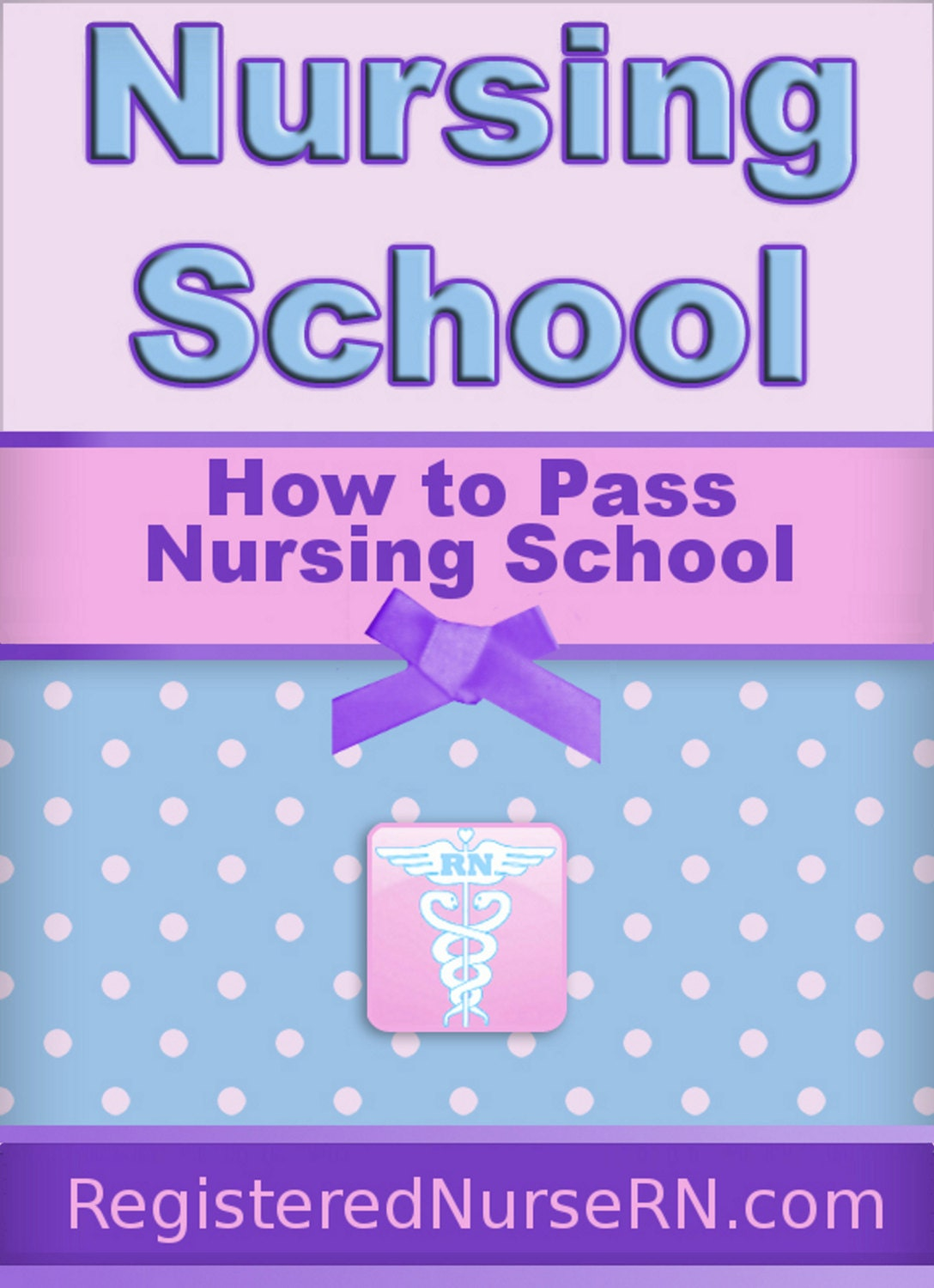 how to pass nursing school guide book ebook includes by zaxpar