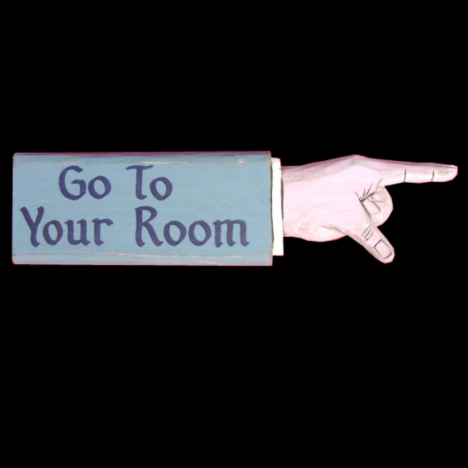 Go To Your Room Pointing Hand - MorningStarDesign
