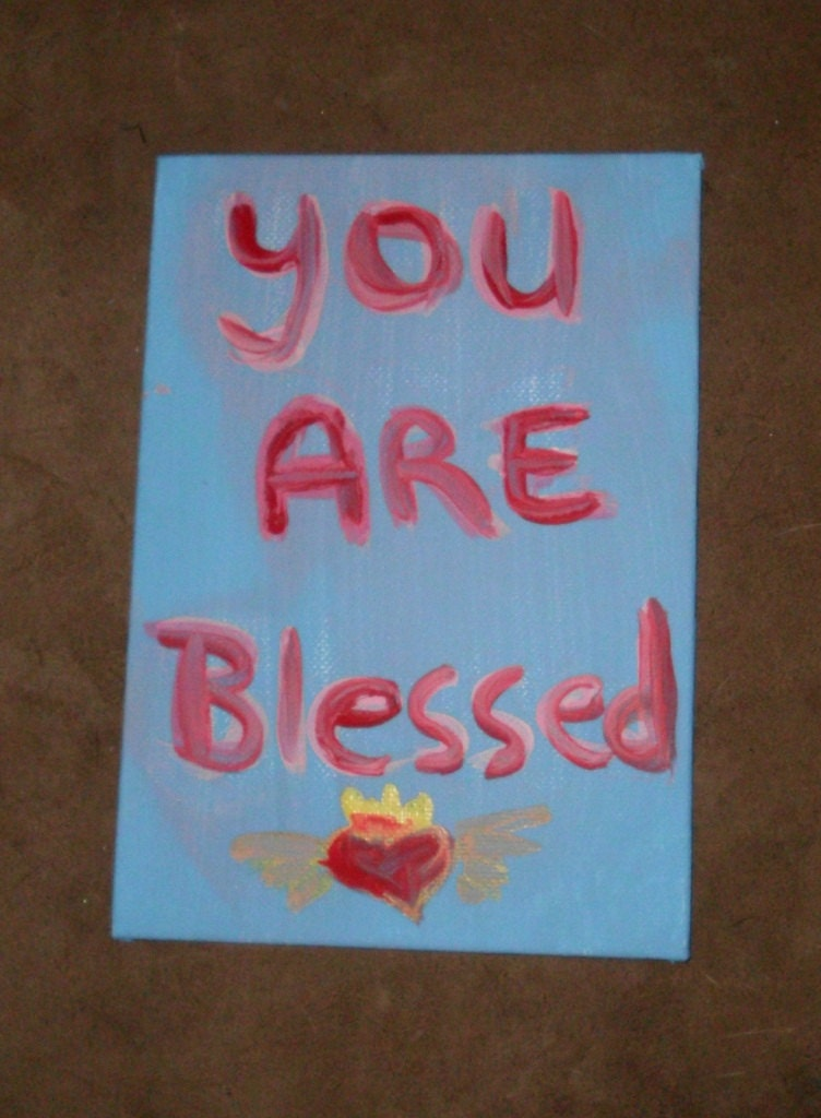 You Are Blessed Original painting Word Art 5x7 Acrylic on Canvas Board