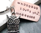 Owl Keychain, Whooo Loves You, Hand Stamped, great gift for family and friends, Best Seller