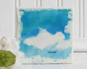 Original Encaustic Photo Painting. DREAM. White Clouds. Blue Sky.