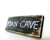 Man Cave sign. Primitive, Distressed and rustic. Perfect Christmas gift for him.