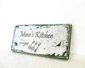 Shabby Chic torn paper Mums Kitchen sign. Great Christmas gift