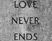 Inspirational Quote Photography. Church Yard Stone - Love Never Ends.
