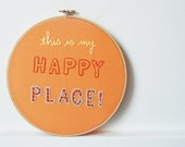 Embroidery Hoop Wall Art. This is My Happy Place, Hand Embroidery in 8 inch Wooden Hoop by merriweathercouncil on Etsy