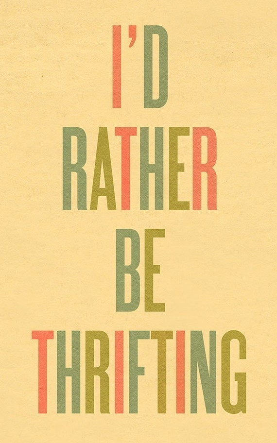 Typography Art Print by Ashley G - I'd Rather Be Thrifting