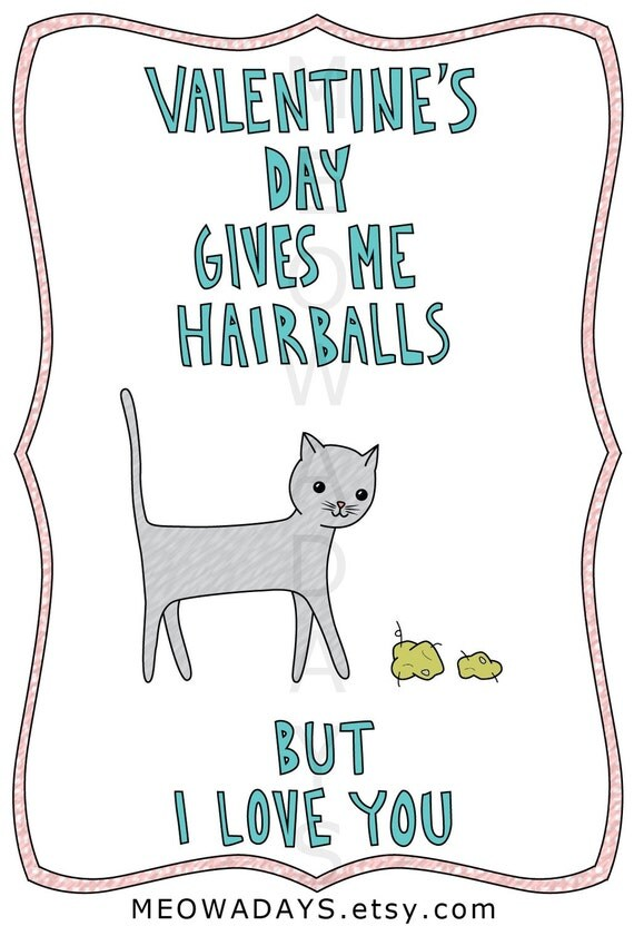Cat Valentineu0027s Day Greeting Card. Valentineu0027s Day Gives Me Hairballs  Valentineu0027s Day ...