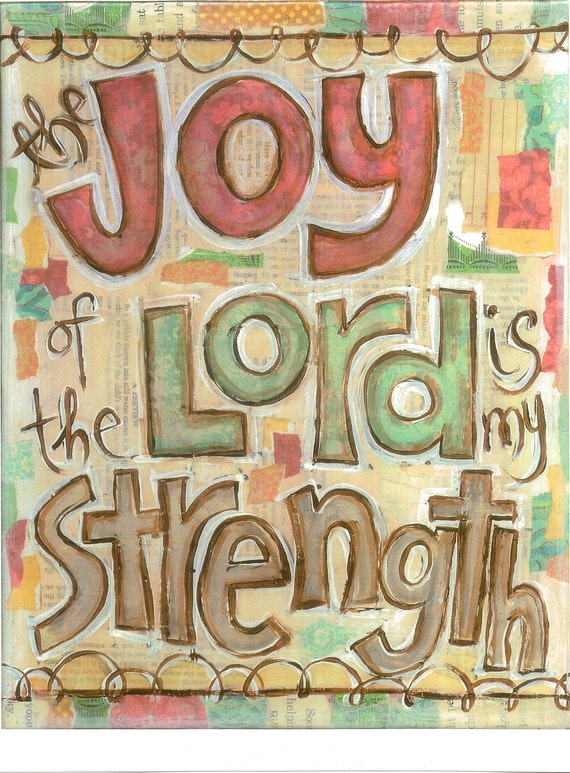 Scripture Art, The Joy of the Lord is my Strength (Nehemiah 8:10), 8 x 10 Fine Art Print