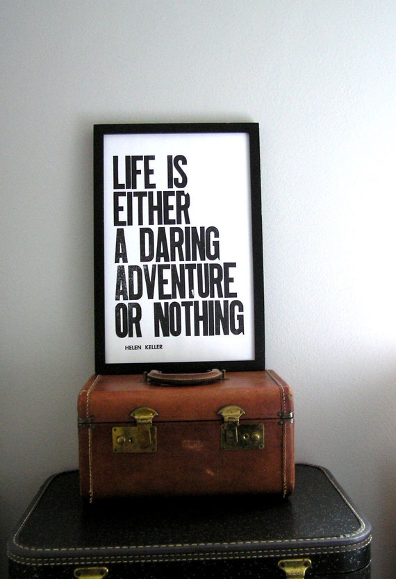 Black and White Letterpress Print, Life is Either a Daring Adventure or Nothing, 11 x 17 Typography Poster