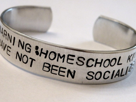Stamped Warning Homeschool Kid Socialized Custom Silver Metal Cuff Bracelet